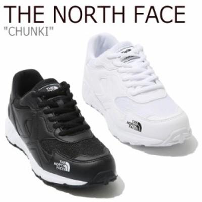 ノースフェイス スニーカー THE NORTH FACE メンズ レディース CHUNKI チャンキー WHITE ホワイト BLACK ブラック NS93K33J/K シューズ