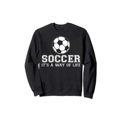 Soccer is a Way Of Life Sweatshirt