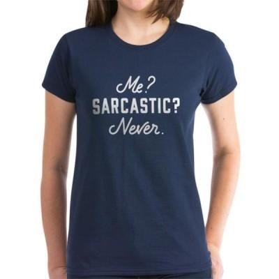 レディース 衣類 トップス CafePress - Me- Sarcastic- Never. - Women's Dark T-Shirt Tシャツ