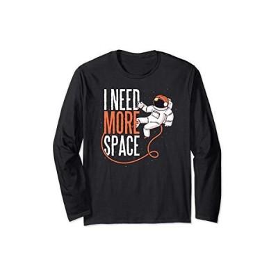 もっと宇宙が欲しい 宇宙飛行士 I NEED MORE SPACE meme 長袖Tシャツ