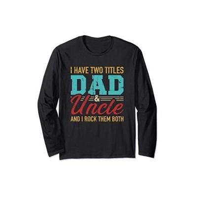 私は父と叔父の2つのタイトルを持っており、私はそれらの両方をロックしています。 長袖Tシャツ