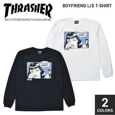 THRASHER スラッシャー BOYFRIEND L/S T-SHIRT TEE Tシャツ 長袖 ロンT TH93118 単品購入の場合はネコポス便発送