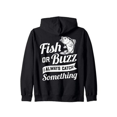 Fish Or Buzz I Always Catch Something - Fishing Funny Gift Zip Hoodie