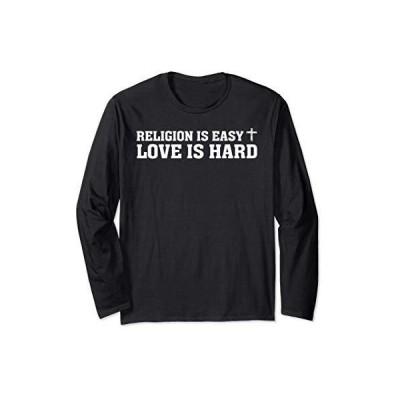 Religion is easy - love is hard - Christian Faith 長袖Tシャツ
