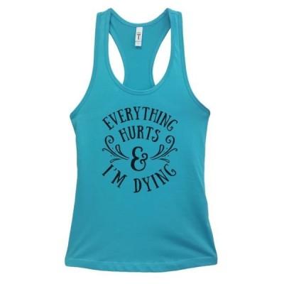 レディース 衣類 トップス Womens Basic Tank Top Everything Hurts And I'm Dying Funny Workout Shirt Small Sky Blue Tシャツ