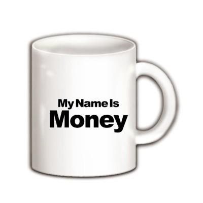 My Nane Is Money マグカップ(ホワイト)