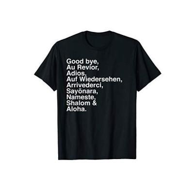 Goodbye Au Revior Adios Aloha Gift for Language Lover's TShirt