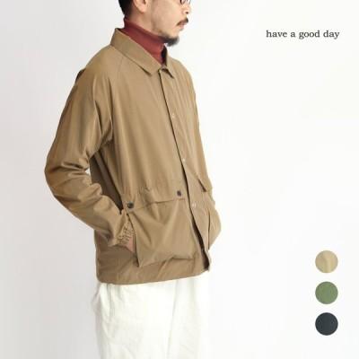 ハブアグッドデイ have a good day コーチシャツジャケット ワックスコーティングウェザー 日本製 メンズ