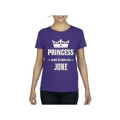 レディース 衣類 トップス Womens Princess Are Born in June Short Sleeve T-Shirt Tシャツ