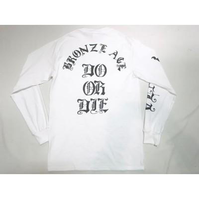 BRONZE AGE ブロンズエイジ DO OR DIE オールドイングリッシュ ロングスリーブ ロンT 白 ホワイト