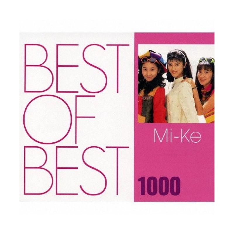 BEST OF BEST 1000 Mi-Ke/Mi-Ke[CD]【返品種別A】 通販 LINEポイント ...