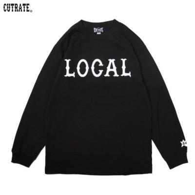 CUT-RATE カットレイト cutrate トップス Tシャツ カットソー LOCAL L/S T-SHIRT ロンTEE ロングスリーブTシャツ クルーネックTシャツ 長袖Tシャツ