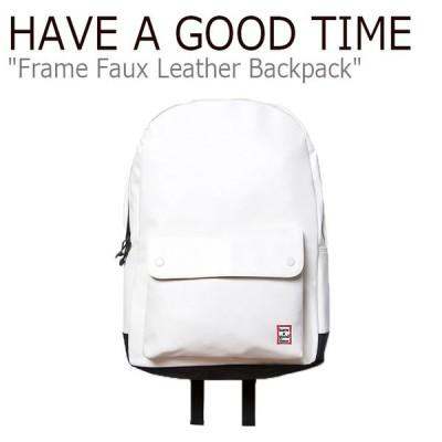 ハブアグットタイム リュック HAVE A GOOD TIME FRAME FAUX LEATHER BACKPACK フレーム フォークス レザー バックパック ホワイト HGT19FXBP0001 バッグ