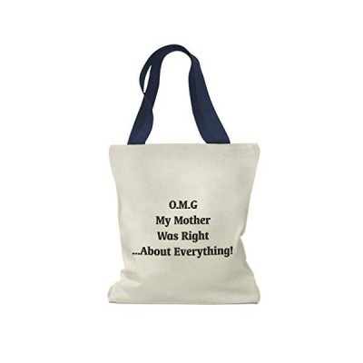 Custom Canvas Tote Shopping Bag Omg My Mother Was Right About Everything Day Mom Reusable Beach Bags for Women Birthday Gift for Mom Navy Design Only