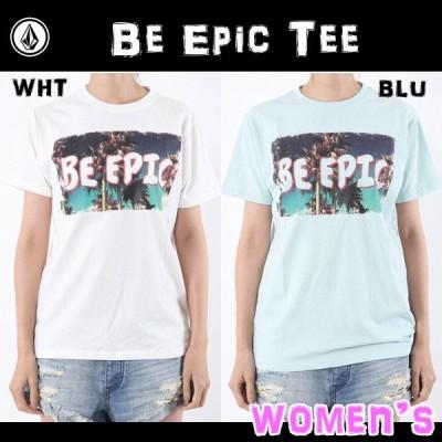 レディース アパレル ボルコム VOLCOM Be Epic Tee ウィメンズ カジュアル Tシャツ メール便配送