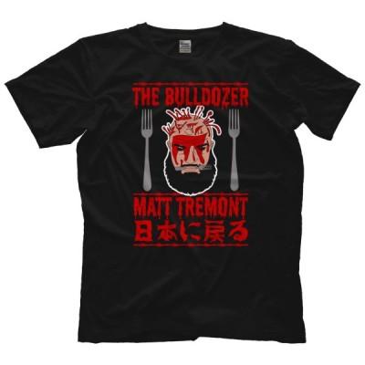 マット・トレモント Tシャツ「MATT TREMONT Bulldozer 日本に戻る Tシャツ」アメリカ直輸入プロレスTシャツ