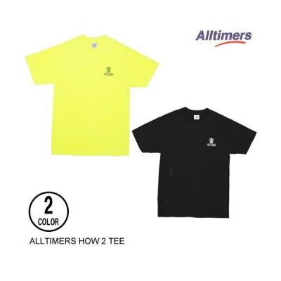 ALLTIMERS オールタイマーズ HOW 2 TEE SAFETY GREEN S-XL 半袖Tシャツ