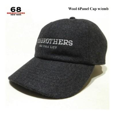68&BROTHERS 68&ブラザーズ 帽子 キャップ Wool 6Panel Cap w/emb ウールキャップ ベースボールキャップ 6パネルキャップ