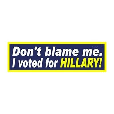送料無料 Don't Blame Me I Voted for Hillary Magnetic バンパー ステッカー 並行輸入品