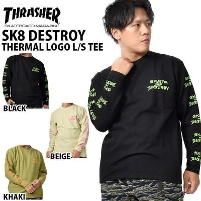 35%off 長袖 Tシャツ THRASHER スラッシャー メンズ ロゴ SK8 DESTROY TEE ロンT サーマル THSFLT2005 2020秋冬新作 大きいサイズ