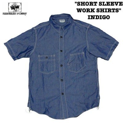 """SHORT SLEEVE WORK SHIRTS"" INDIGO  FREEWHEELERS/フリーホイーラーズ THE IRONALL FACTORIES CO. Lot 2023010 シャツ"