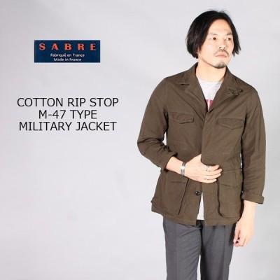 SABRE (サブレ)  COTTON RIP STOP M-47 TYPE MILITARY JACKET / OLIVE