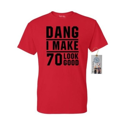 メンズ 衣類 トップス Dang I Make 70 Look Good Mens Womens T-Shirt Top Tシャツ