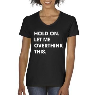 レディース 衣類 トップス New Way 1184 - Women's V-Neck T-Shirt Hold On Let Me Overthink This XS Black グラフィックティー