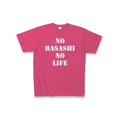 【パロディ】NO BASASHI NO LIFE Tシャツ Pure Color Print(ホットピンク)