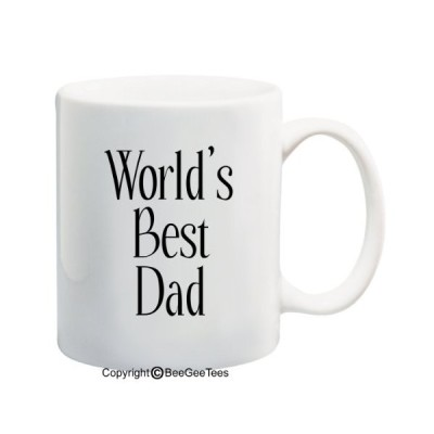 World 's Best Dad???Happy Fathers Day by BeeGeeTees 00111 11 oz 00111