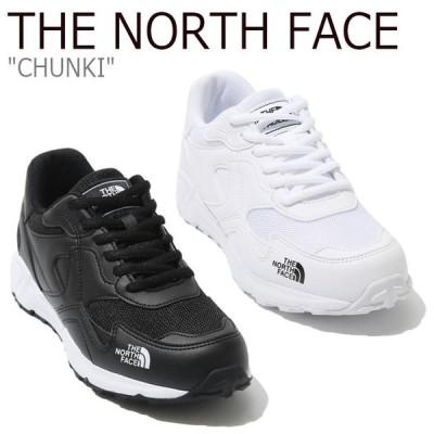 ノースフェイス スニーカー THE NORTH FACE メンズ レディース CHUNKI チャンキー WHITE ホワイト BLACK ブラック NS93K33J/K シューズ 新品未使用 新古品