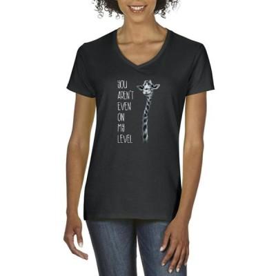 レディース 衣類 トップス Womens You Aren t Even On My Level Giraffe V-Neck T-Shirt Tシャツ
