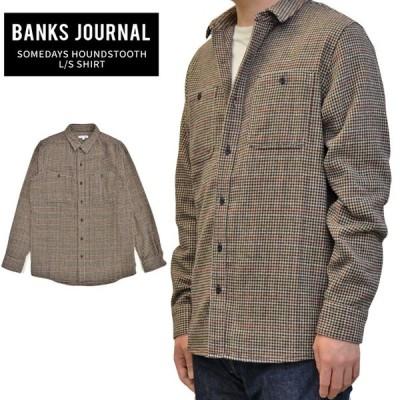 BANKS JOURNAL バンクス ジャーナル シャツ SOMEDAYS HOUNDSTOOTH L/S SHIRT ネルシャツ カジュアルシャツ メンズ WLS0111