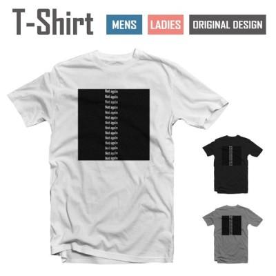 Tシャツ メンズ レディース 半袖 おしゃれ ブラック ホワイト グレー 綿100% コットン 春 夏 服 カジュアル NoT Again 英語 アルファベット モノクロ かわいい