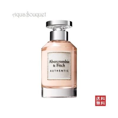 女性用 香水 アバクロンビー&フィッチ オーセンティック オードパルファム 100ml ABERCROMBIE & FITCH AUTHENTIC EDP