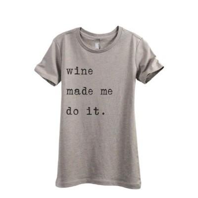 レディース 衣類 トップス Thread Tank Wine Made Me Do It Women's Fashion Relaxed Crewneck T-Shirt Tee Heather Tan Small Tシャツ