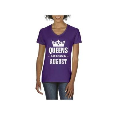 レディース 衣類 トップス Womens Queens Are Born in August V-Neck T-Shirt Tシャツ