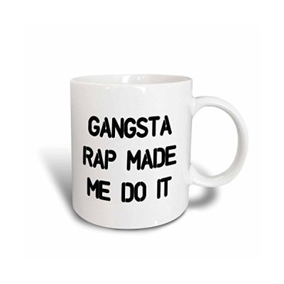 3drose Tory Anneコレクション引用???Gangsta Rap Made Me Do It???マグカップ 11 oz ホワイト mug